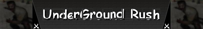 undergroundrushbanner